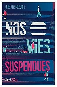 Nos vies suspendues par Charlotte Bousquet