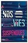 Nos vies suspendues par Bousquet