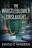 #9: The Whistleblower Onslaught