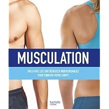 Musculation : plus de 150 exercices pour sculpter son corps