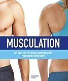Musculation - Plus de 150 exercices pour sculpter son corps
