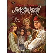 [( Jack Sparrow City of Gold )] [by: Rob Kidd] [Jul-2008]
