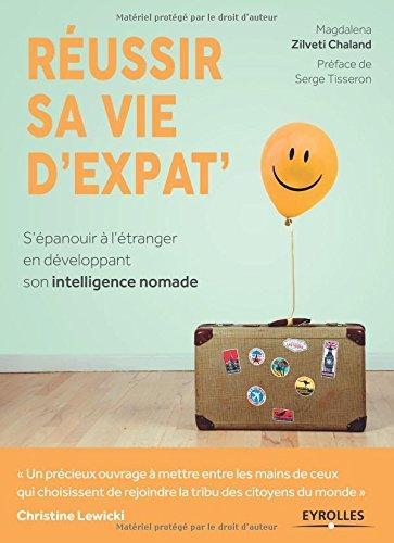 Réussir sa vie d'expat': S'épanouir à l'étranger en développant son intelligence nomade