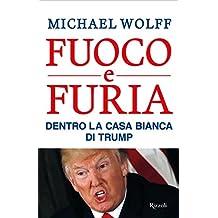 Fuoco e furia: Dentro la Casa Bianca di Trump (Italian Edition)