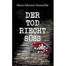 Der Tod riecht süß (German Edition)