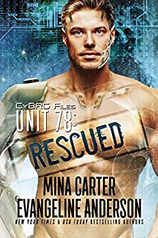 UNIT 78: RESCUED (CyBRG Files Book 2) by [Carter, Mina, Anderson, Evangeline]