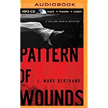 Pattern of Wounds (Roland March Mystery Series) by J. Mark Bertrand (2014-12-09)