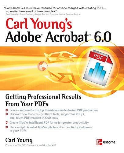 Carl Young's Adobe Acrobat 6.0: Getting Professional Results from Your PDFs PDF Books