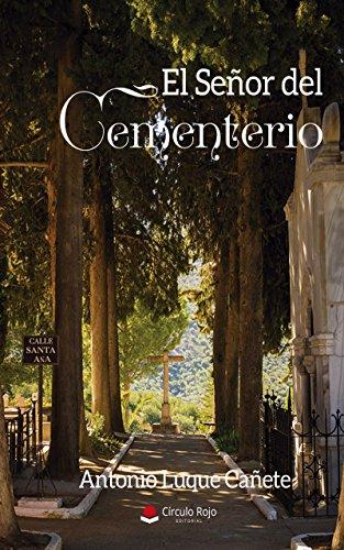El Señor del Cementerio por Antonio Luque Cañete