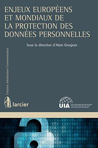 Enjeux européens et mondiaux de la protection des données personnelles: Ouvrage de synthèse (Création Information Communication)