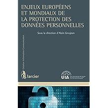 Enjeux européens et mondiaux de la protection des données personnelles (Création Information Communication)