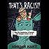 That's Racist! (Societas)