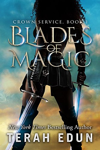 Blades Of Magic (Crown Service Book 1) (English Edition) par Terah Edun