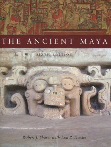 The Ancient Maya, 6th Edition by Robert Sharer (2005-10-07)