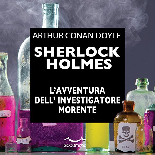 Sherlock Holmes e l'avventura dell'investigatore morente  Audiolibri
