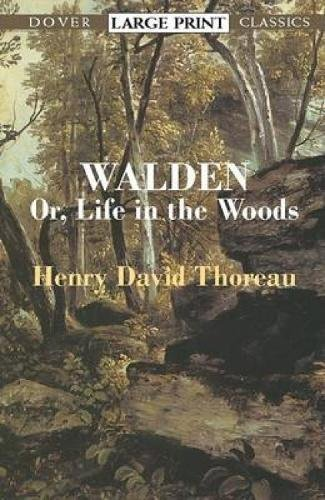 Walden:or, A Life in the Woods  : Or, a Life in the Woods