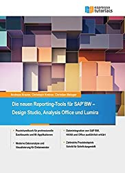 Die neuen Reporting-Tools für SAP BW - Design Studio, Analysis Office und Lumira
