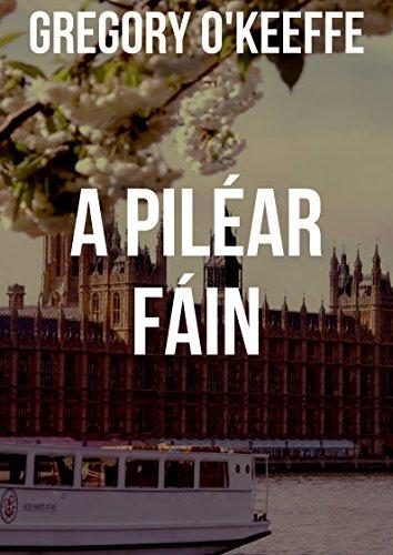 A piléar fáin (Irish Edition) por Gregory  O'Keeffe
