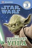 Star Wars The Legendary Yoda (DK Readers Level 3)
