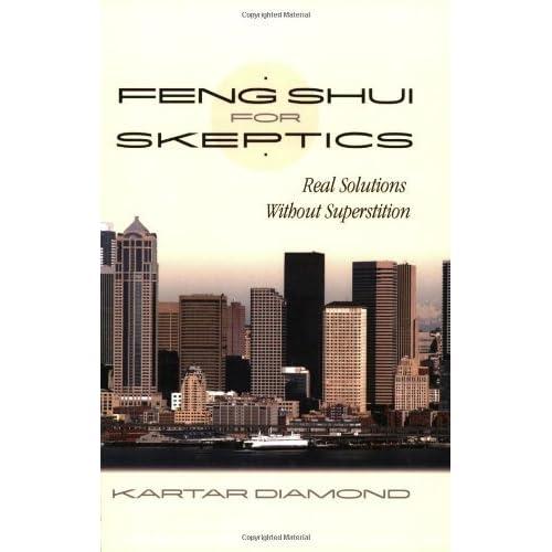 Feng Shui For Skeptics by Kartar Diamond (2003-09-02)