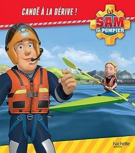 """Afficher """"Sam le pompier Canoë à la dérive !"""""""