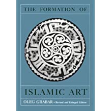 The Formation of Islamic Art: Revised and Enlarged Edition by Oleg Grabar (1987-09-10)