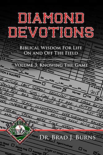Diamond Devotions, Volume 3: Knowing the Game (English Edition) por Brad Burns