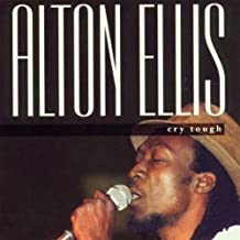 Cry Tough by Alton Ellis (1993-03-01)