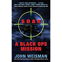 Soar A Black Ops Mission by John Weisman (2004-07-15)