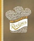 My Favorite Recipes: Blank Recipe Book to Write In: Collect the Recipes You Love in Y...
