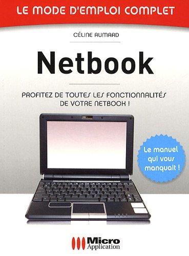 Netbook (Le mode d'emploi complet)
