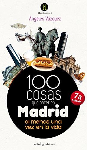 100 cosas que hacer en Madrid : al menos una vez en la vida