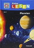 WAS IST WAS Erstes Lesen, Band 2: Planeten: Welche Planeten gibt es in unserem Sonnensystem? Wie ist das Weltall aufgebaut? Und was muss ein Astronaut können?