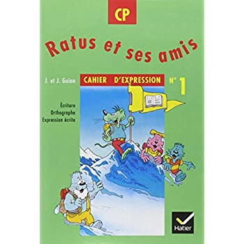 CAHIER D'EXPRESSION CP RATUS ET SES AMIS. : Numéro 1