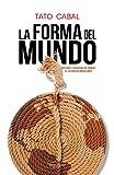La forma del mundo: Venturas y desdichas de Enrique, el esclavo de Magallanes