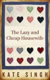 The Lazy and Cheap Housewife