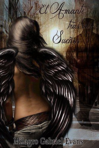 El amante tras mis sueños: Érotico-romántico por Milagro Gabriel Evans