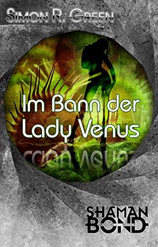 Im Bann der Lady Venus: Shaman Bond 8