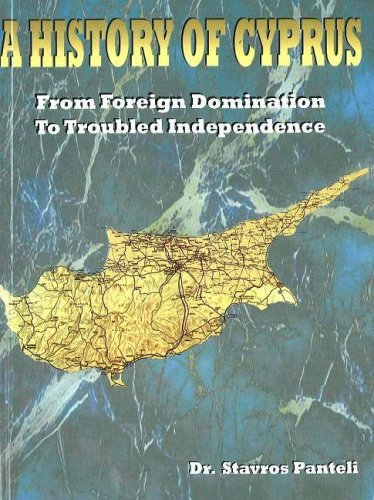 A History of Cyprus: From Foreign Domination to Troubled Independence by Stavros Panteli (2000-01-01)