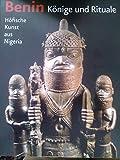 Benin. Könige und Rituale: Höfische Kunst aus Nigeria (G) -