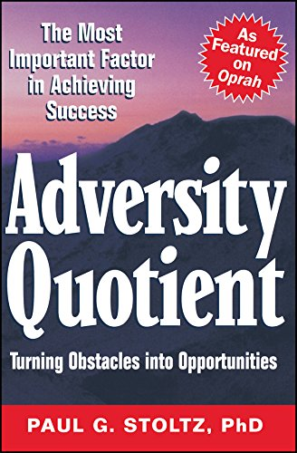 Adversity Quotient: Turning Obstacles Into Opportunities por Paul G. PhD Stoltz