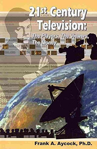 [21st Century Television: The Players, the Viewers, the Money] (By: Frank A Aycock Ph D) [published: August, 2012]
