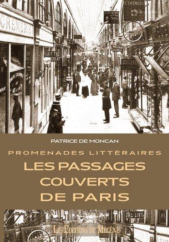 Promenades Littraires - Les Passages Couverts de Paris