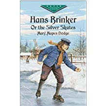 Hans Brinker, or The Silver Skates (Dover Children's Evergreen Classics) by Mary Mapes Dodge (2003-02-28)