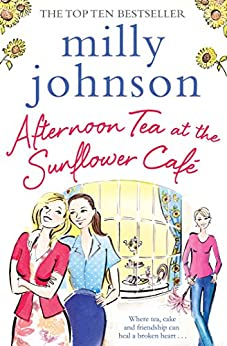 Afternoon Tea at the Sunflower Café by [Johnson, Milly]