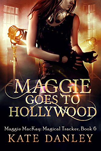Maggie Goes to Hollywood (Maggie MacKay Magical Tracker Book 6) (English Edition)