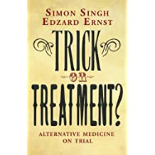 Trick or Treatment?: Alternative Medicine on Trial by Simon Singh (2008-04-21)
