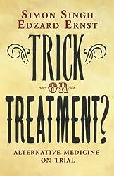 Trick or Treatment?: Alternative Medicine on Trial by Simon Singh (2008-04-21)