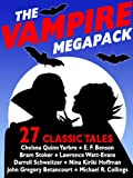 The Vampire Megapack: 27 Modern and Classic Vampire Stories