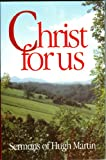 Christ for Us: Sermons: Sermons of Hugh Martin